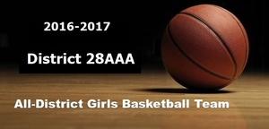 2016-17 All District 28AAA Girls Basketball All District Selections
